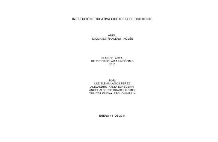 INSTITUCIÓN EDUCATIVA CIUDADELA DE OCCIDENTE                    ÁREA          IDIOMA EXTRANJERO -INGLÉS                PLA...