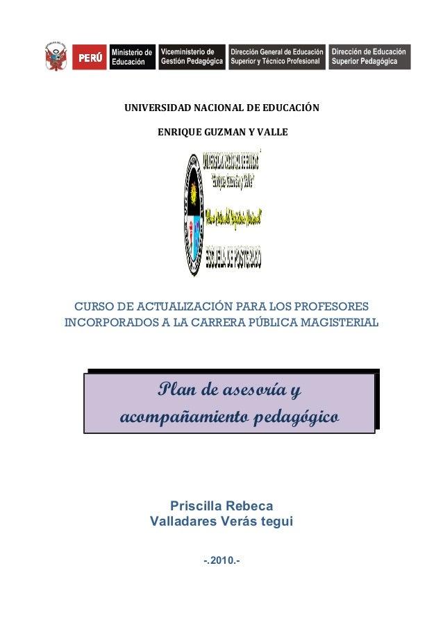 UNIVERSIDAD NACIONAL DE EDUCACIÓN ENRIQUE GUZMAN Y VALLE  CURSO DE ACTUALIZACIÓN PARA LOS PROFESORES INCORPORADOS A LA CAR...