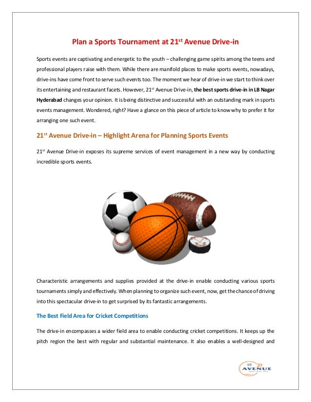 Plan a Sports Tournament at 21st Avenue Drive-in Sports events are captivating and energetic to the youth – challenging ga...