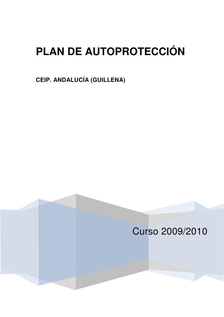 PLAN DE AUTOPROTECCIÓNCEIP. ANDALUCÍA (GUILLENA)                             Curso 2009/2010
