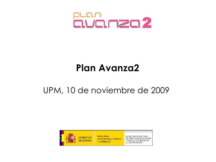 Plan Avanza2 UPM, 10 de noviembre de 2009 2
