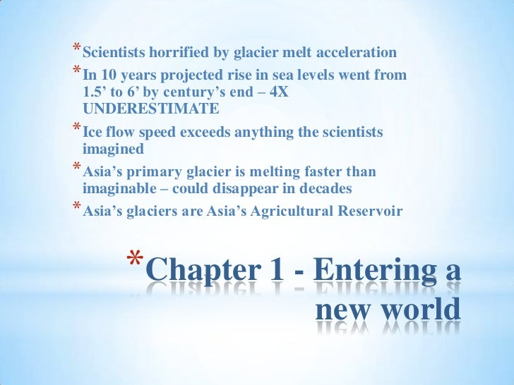 Chapter 1 - Entering a new world<br />Scientists horrified by glacier melt acceleration<br />In 10 years projected rise in...