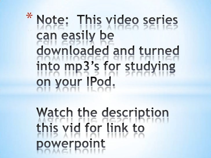 Note:  This video series can easily be downloaded and turned into mp3's for studying on your IPod.Watch the description th...