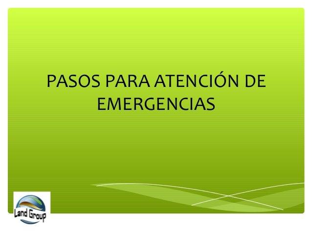 PASOS PARA ATENCIÓN DE EMERGENCIAS