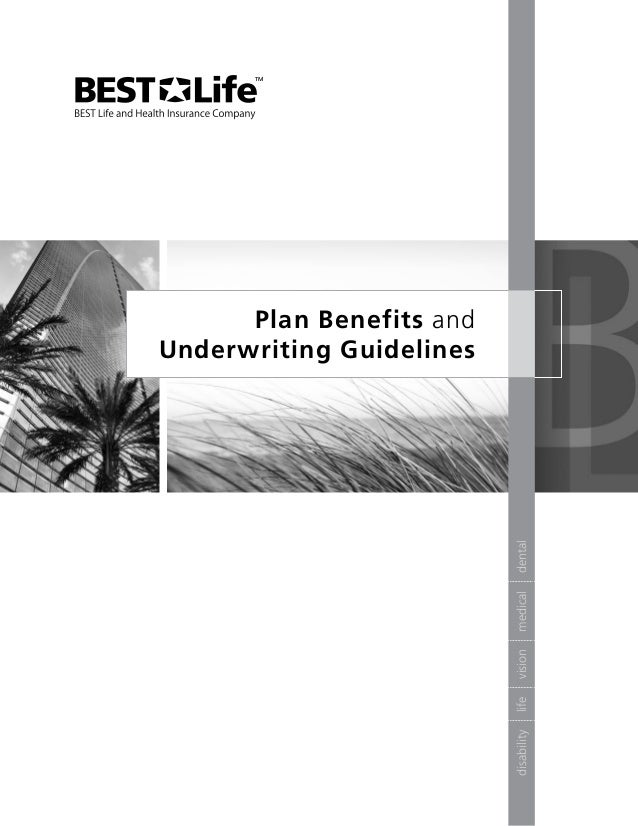 Plan Benefits andUnderwriting Guidelines                          dental                          medical                 ...
