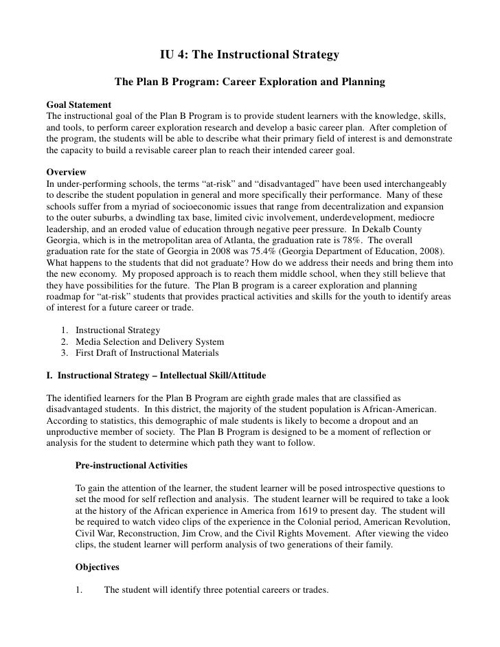 IU 4: The Instructional Strategy                  The Plan B Program: Career Exploration and PlanningGoal StatementThe ins...