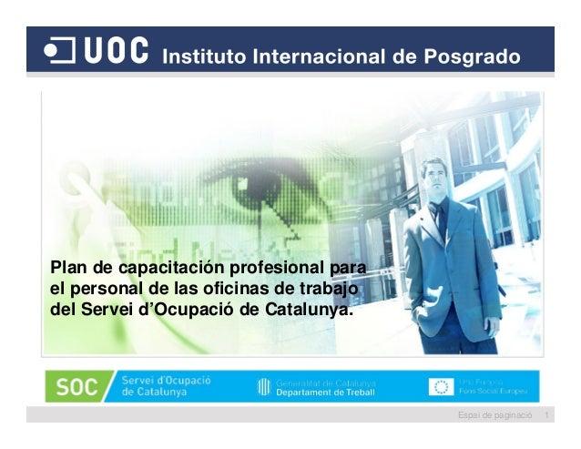 1 Plan de capacitación profesional para el personal de las oficinas de trabajo del Servei d'Ocupació de Catalunya. Espai d...