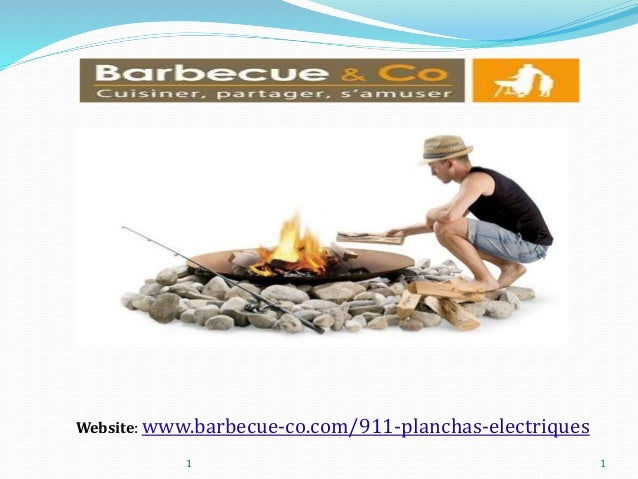 Website: www.barbecue-co.com/911-planchas-electriques  1 1