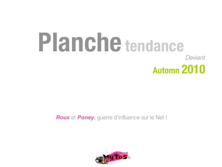 Planche tendance                                 Deviant                                          Automn 2010      Roux et...