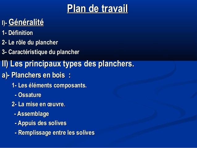 Plan de travailPlan de travail I)-I)- GénéralitéGénéralité 1- Définition1- Définition 2- Le rôle du plancher2- Le rôle du ...