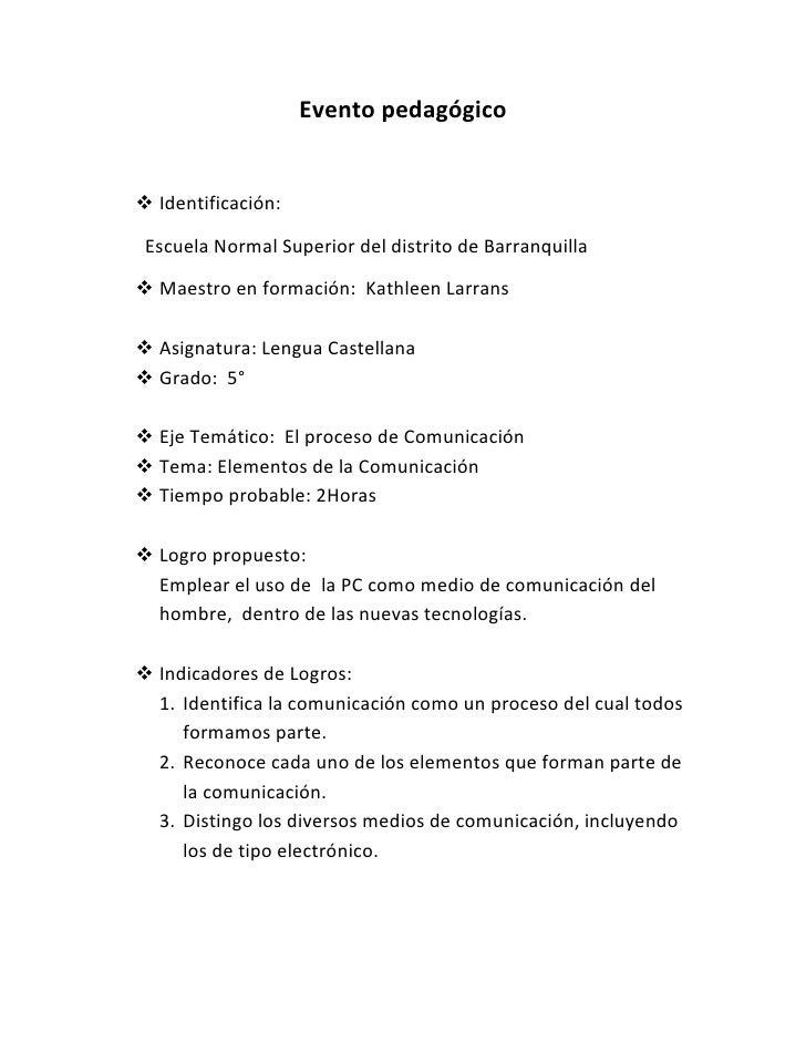 Evento pedagógico<br />Identificación:<br />       Escuela Normal Superior del distrito de Barranquilla<br />Maestro en fo...