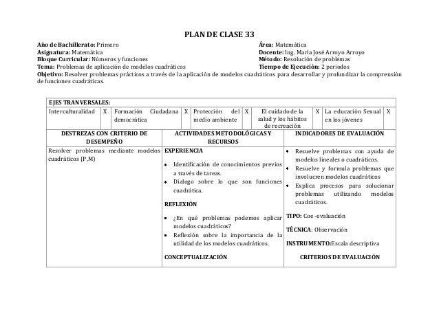 PLAN DE CLASE 33Año de Bachillerato: Primero Área: MatemáticaAsignatura: Matemática Docente: Ing. María José Arroyo Arroyo...