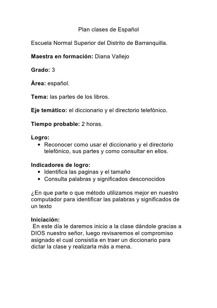 Plan clases de Español  Escuela Normal Superior del Distrito de Barranquilla.  Maestra en formación: Diana Vallejo  Grado:...