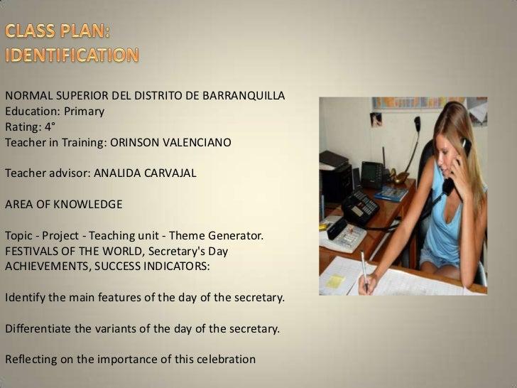 CLASS PLAN: IDENTIFICATION<br />NORMAL SUPERIOR DEL DISTRITO DE BARRANQUILLAEducation: PrimaryRating: 4°Teacher in Trainin...