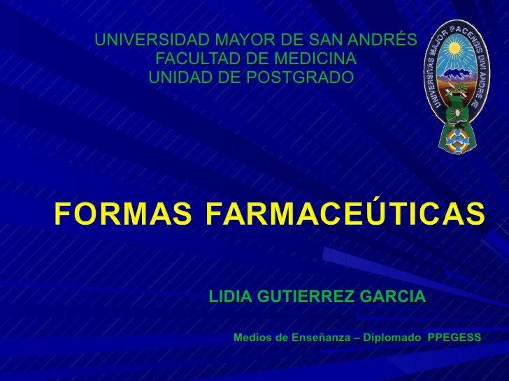 UNIVERSIDAD MAYOR DE SAN ANDRÉS FACULTAD DE MEDICINA UNIDAD DE POSTGRADO  LIDIA GUTIERREZ GARCIA Medios de Enseñanza – Dip...