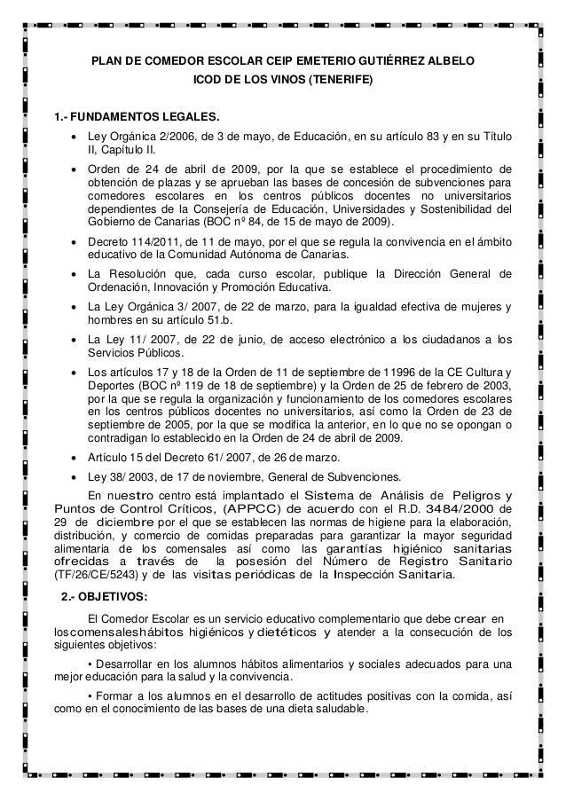 PLAN DE COMEDOR ESCOLAR CEIP EMETERIO GUTIÉRREZ ALBELO ICOD DE LOS VINOS (TENERIFE) 1.- FUNDAMENTOS LEGALES.  Ley Orgánic...