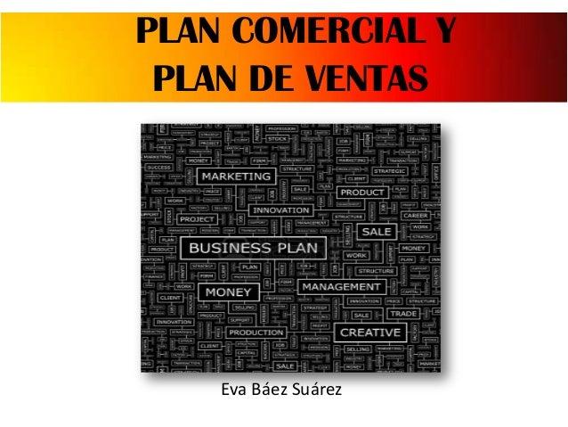 PLAN COMERCIAL Y PLAN DE VENTAS  Eva Báez Suárez