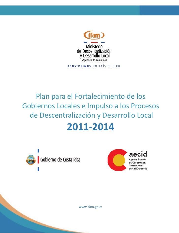 Plan para el Fortalecimiento de losGobiernos Locales e Impulso a los Procesos  de Descentralización y Desarrollo Local    ...