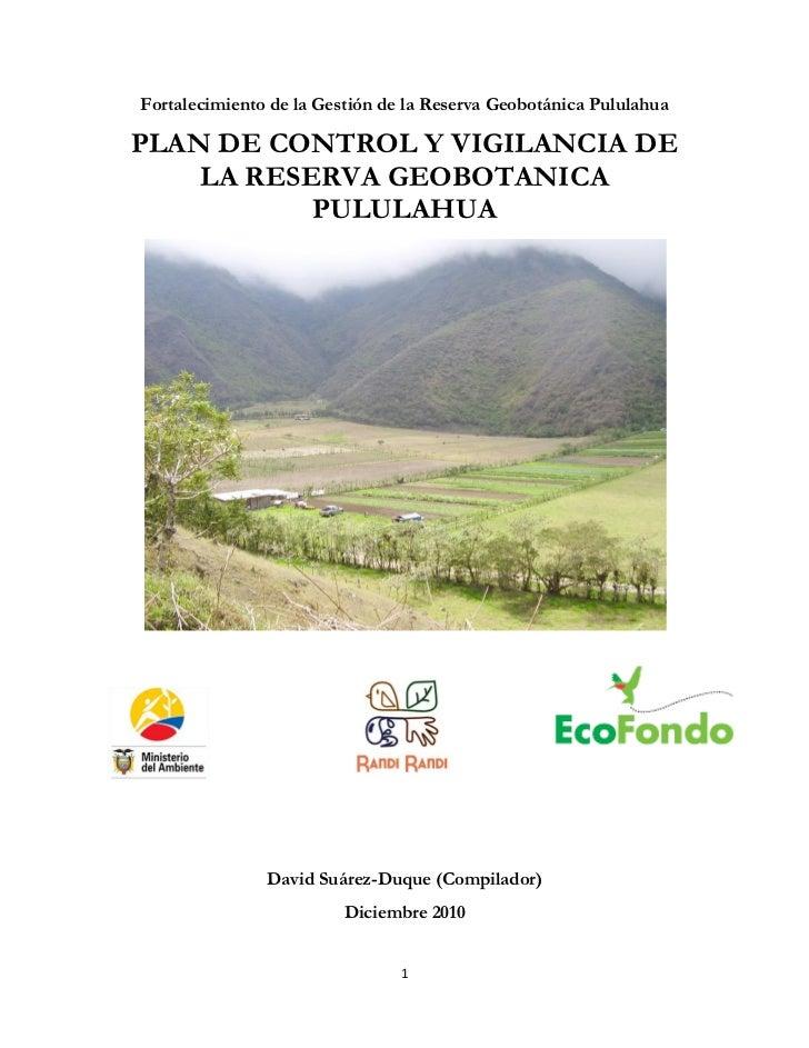 Fortalecimiento de la Gestión de la Reserva Geobotánica PululahuaPLAN DE CONTROL Y VIGILANCIA DE    LA RESERVA GEOBOTANICA...