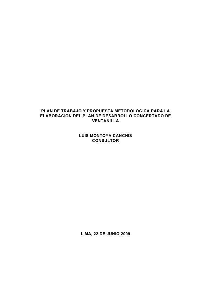 PLAN DE TRABAJO Y PROPUESTA METODOLOGICA PARA LA ELABORACION DEL PLAN DE DESARROLLO CONCERTADO DE                     VENT...