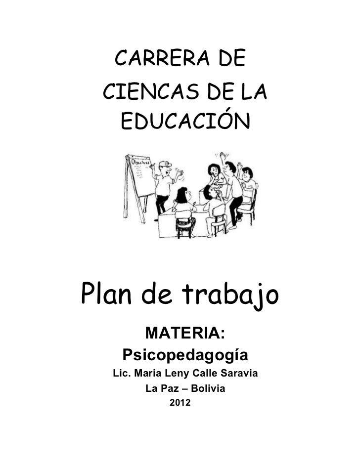 CARRERA DE CIENCAS DE LA  EDUCACIÓNPlan de trabajo      MATERIA:   Psicopedagogía  Lic. Maria Leny Calle Saravia        La...