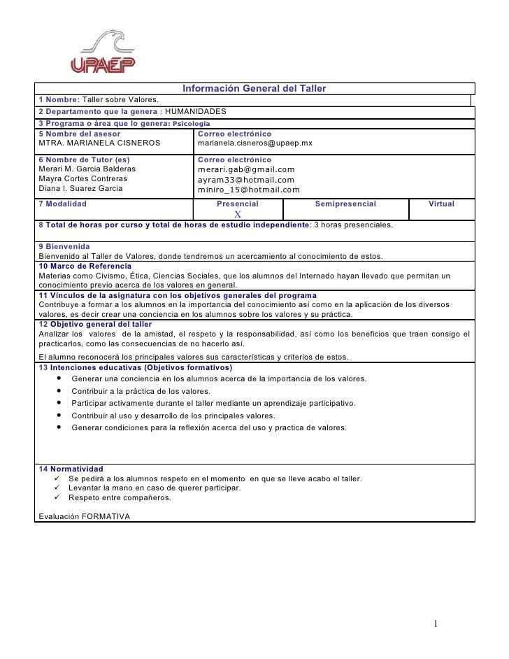 Información General del Taller 1 Nombre: Taller sobre Valores. 2 Departamento que la genera : HUMANIDADES 3 Programa o áre...