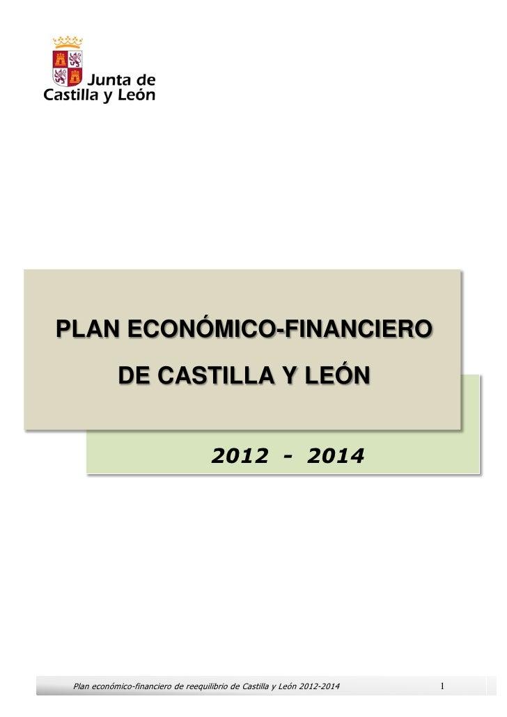 PLAN ECONÓMICO-FINANCIERO            DE CASTILLA Y LEÓN                                     2012 - 2014 Plan económico-fin...