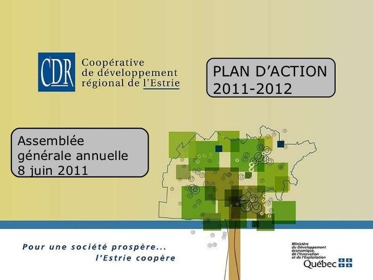 Assemblée générale annuelle 8 juin 2011 PLAN D'ACTION 2011-2012
