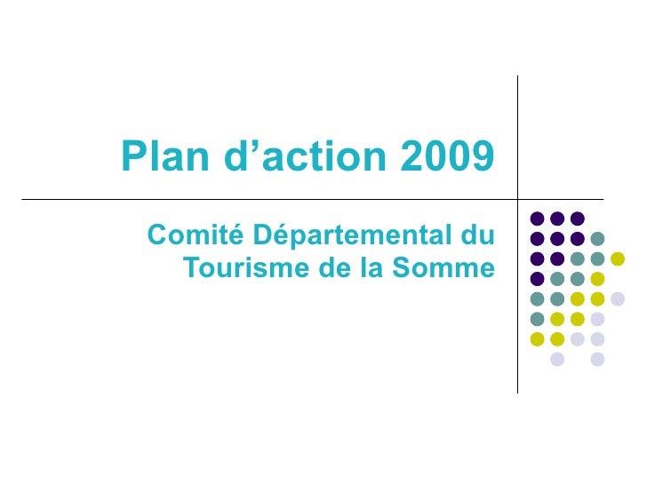 Plan d'action 2009 Comité Départemental du Tourisme de la Somme