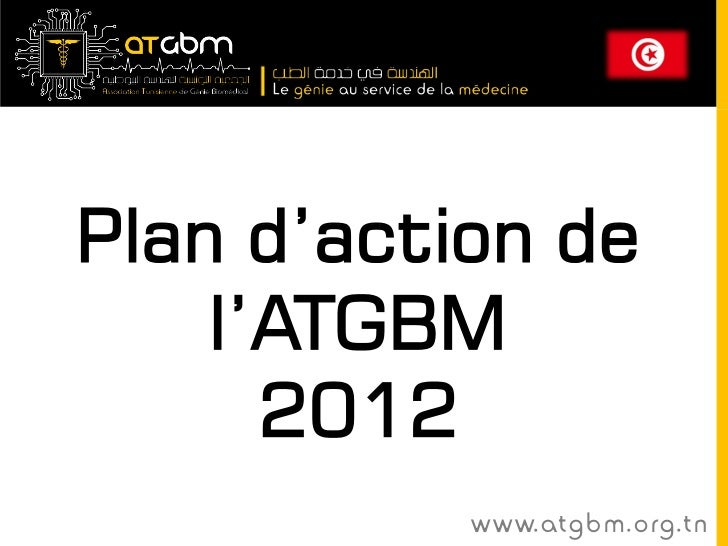 Plan d'action de    l'ATGBM      2012           www. at g b m . org . t n