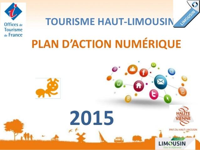 TOURISME HAUT-LIMOUSIN PLAN D'ACTION NUMÉRIQUE 2015
