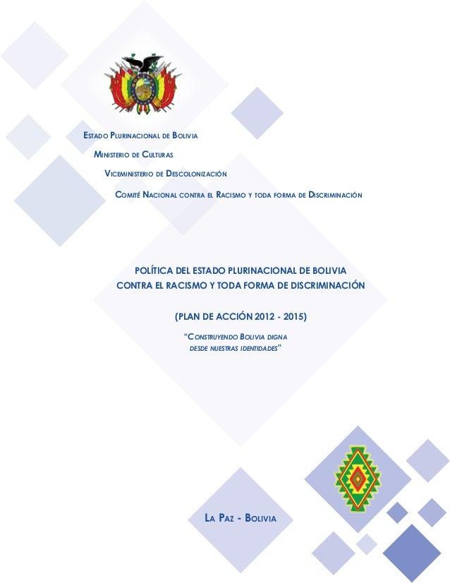 Estado Plurinacional de Bolivia Ministerio de Culturas Viceministerio de Descolonización Comité Nacional contra el Racismo...