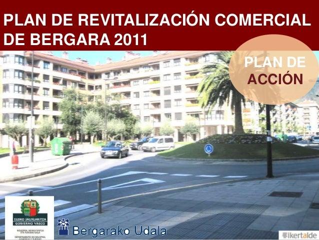 1PLAN DE REVITALIZACIÓN COMERCIALDE BERGARA 2011PLAN DEACCIÓN
