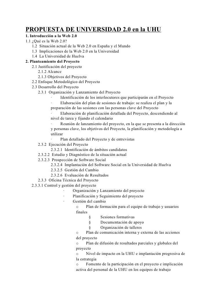 PROPUESTA DE UNIVERSIDAD 2.0 en la UHU 1. Introducción a la Web 2.0 1.1 ¿Qué es la Web 2.0?     1.2 Situación actual de la...