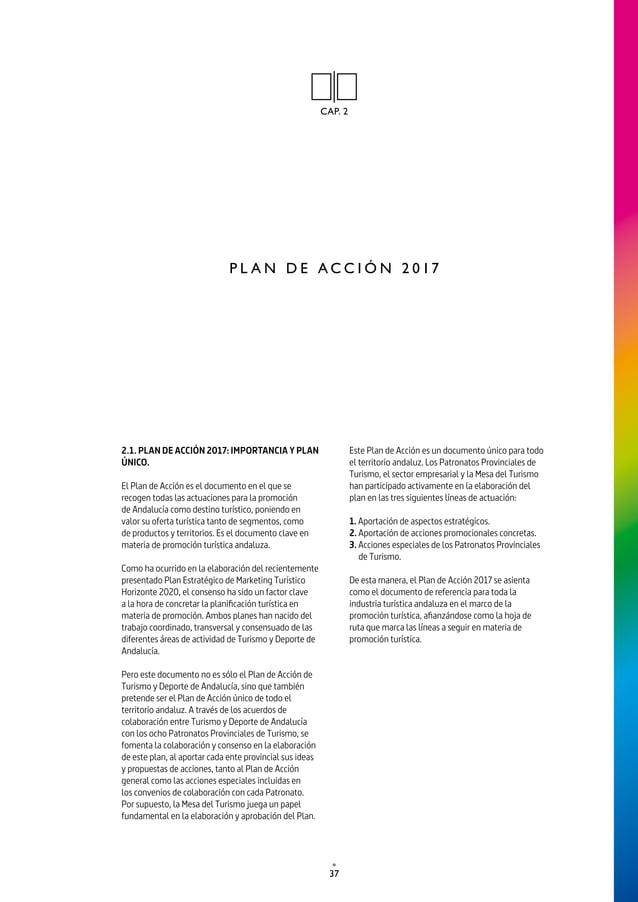 40 TURISMO Y DEPORTE DE ANDALUCÍA P L A N D E A C C I Ó N 2 0 1 7 Grandes cifras del plan • Plan Conjunto de Turismo y Dep...