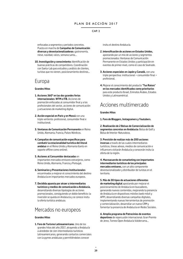 42 TURISMO Y DEPORTE DE ANDALUCÍA P L A N D E A C C I Ó N 2 0 1 7 2.3. ACCIONES PROMOCIONALES Atendiendo a la nueva orient...