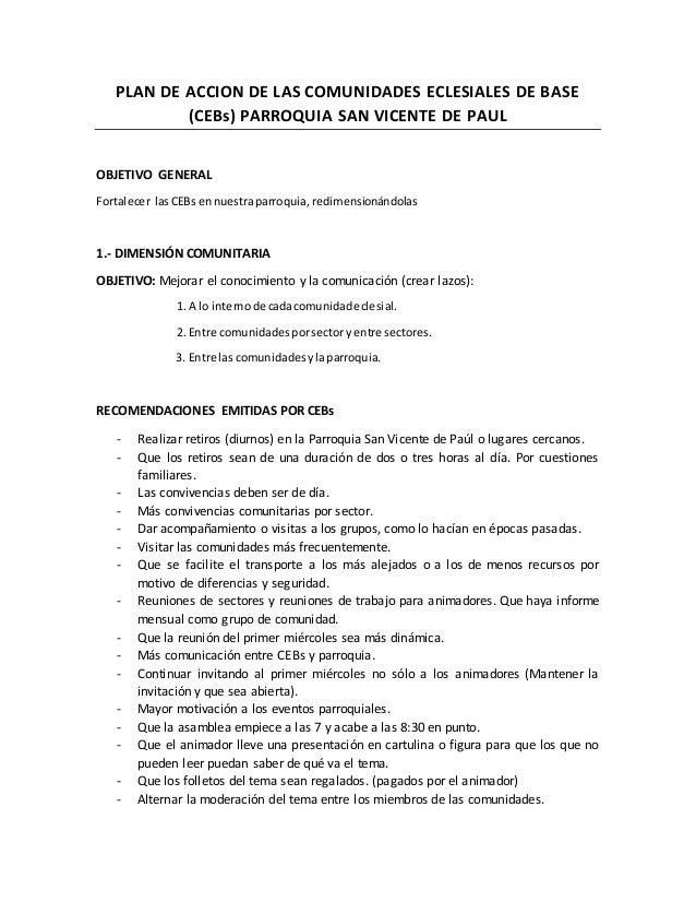 PLAN DE ACCION DE LAS COMUNIDADES ECLESIALES DE BASE (CEBs) PARROQUIA SAN VICENTE DE PAUL OBJETIVO GENERAL Fortalecer lasC...