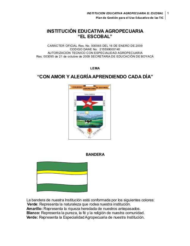 INSTITUCION EDUCATIVA AGROPECUARIA EL ESCOBAL Plan de Gestión para el Uso Educativo de las TIC  INSTITUCIÓN EDUCATIVA AGRO...