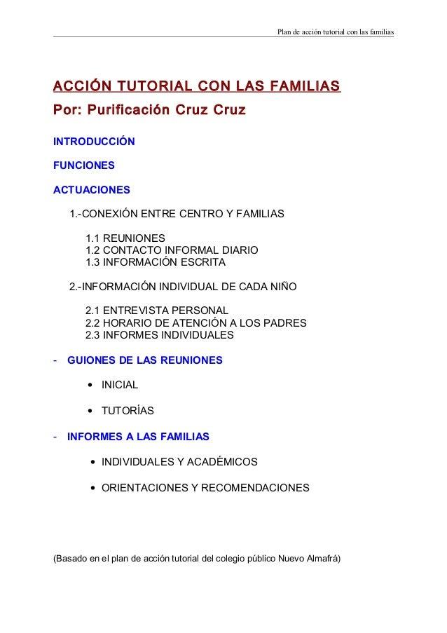 Plan de acción tutorial con las familiasACCIÓN TUTORIAL CON LAS FAMILIASPor: Purificación Cruz CruzINTRODUCCIÓNFUNCIONESAC...