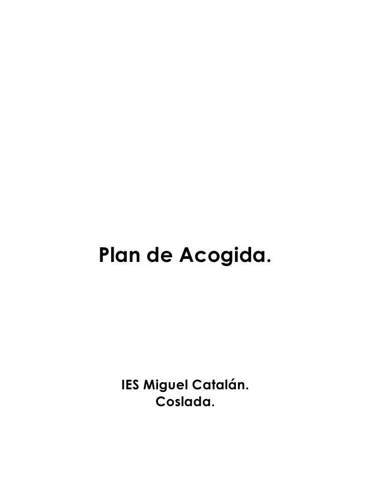 Plan de Acogida.  IES Miguel Catalán.       Coslada.