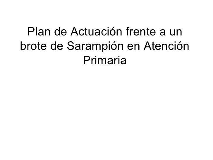 Plan de Actuación frente a un brote de Sarampión en Atención Primaria