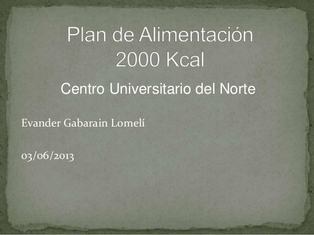 Centro Universitario del NorteEvander Gabarain Lomelí03/06/2013