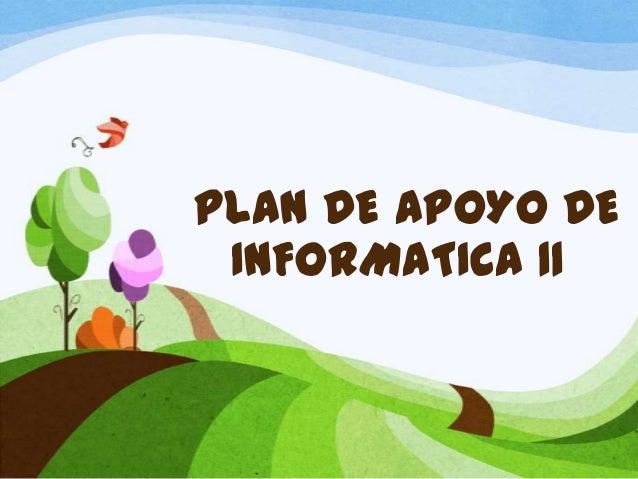 PLAN DE APOYO DE INFORMATICA 11