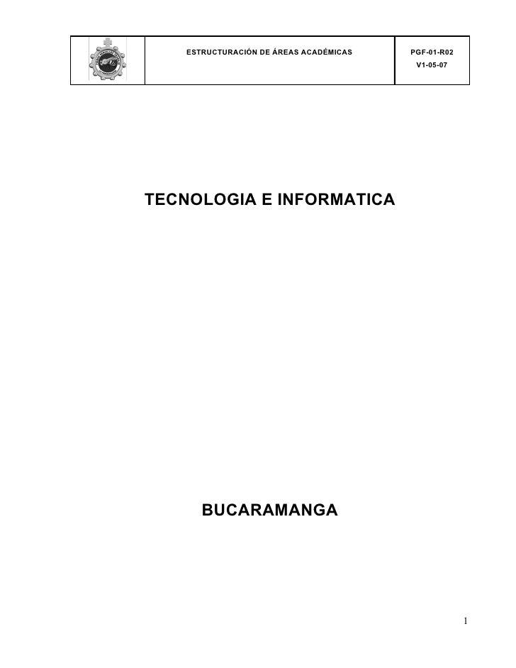 ESTRUCTURACIÓN DE ÁREAS ACADÉMICAS   PGF-01-R02                                           V1-05-07     TECNOLOGIA E INFORM...