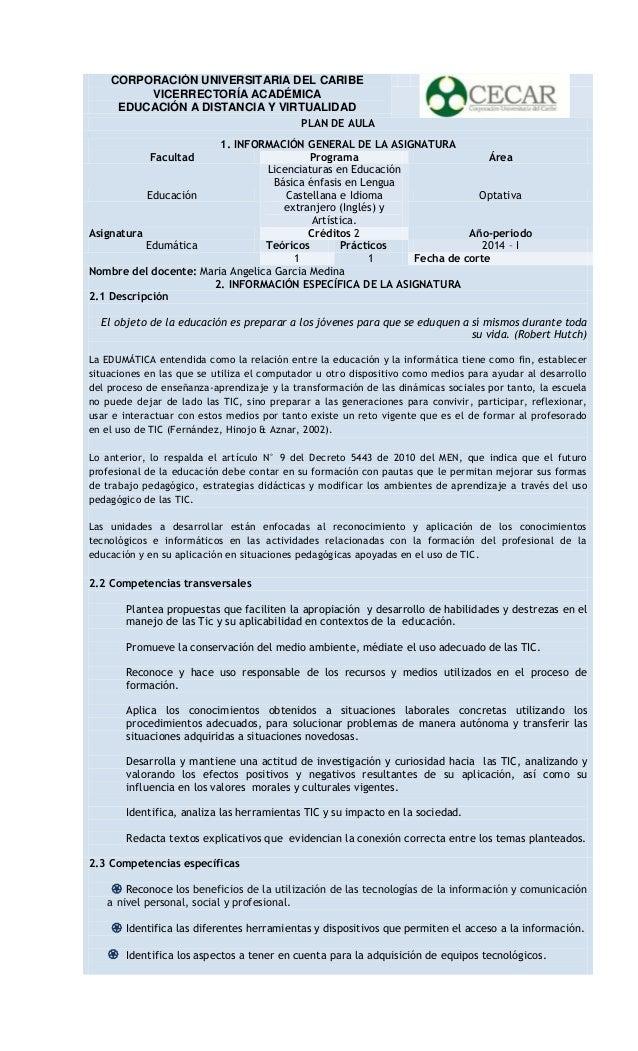 CORPORACIÓN UNIVERSITARIA DEL CARIBE VICERRECTORÍA ACADÉMICA EDUCACIÓN A DISTANCIA Y VIRTUALIDAD PLAN DE AULA 1. INFORMACI...