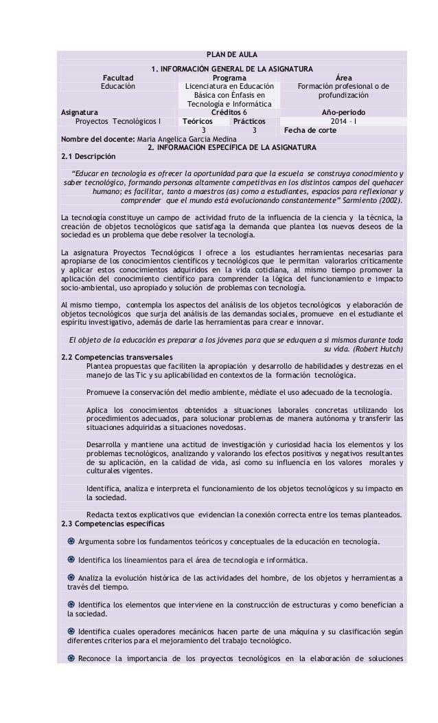 PLAN DE AULA 1. INFORMACIÓN GENERAL DE LA ASIGNATURA Programa Área Licenciatura en Educación Formación profesional o de Bá...
