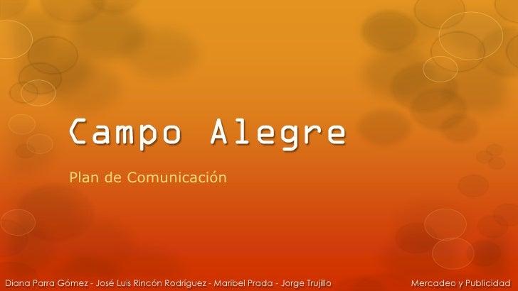 Plan de ComunicaciónDiana Parra Gómez - José Luis Rincón Rodríguez - Maribel Prada - Jorge Trujillo   Mercadeo y Publicidad