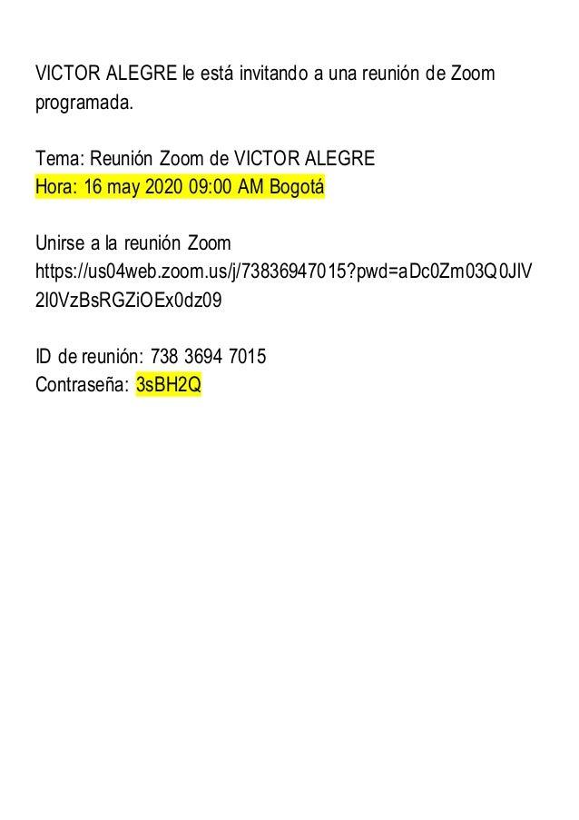 VICTOR ALEGRE le está invitando a una reunión de Zoom programada. Tema: Reunión Zoom de VICTOR ALEGRE Hora: 16 may 2020 09...