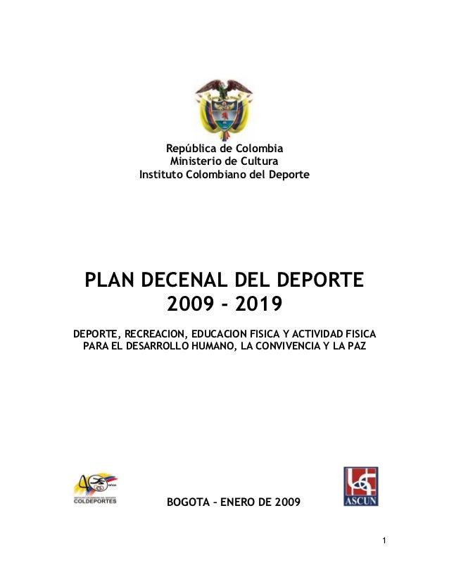 República de Colombia                   Ministerio de Cultura            Instituto Colombiano del Deporte  PLAN DECENAL DE...