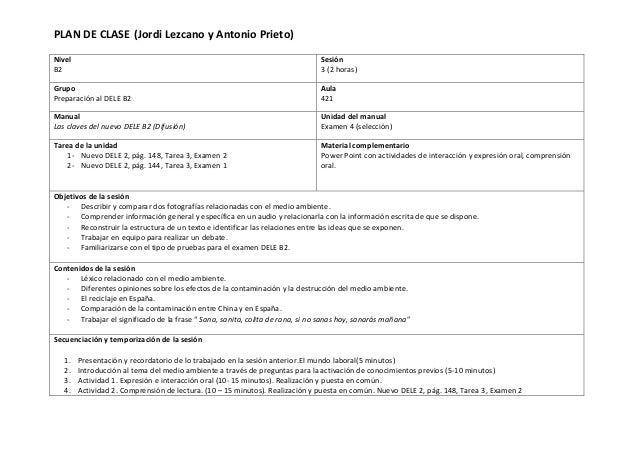 PLAN DE CLASE (Jordi Lezcano y Antonio Prieto) Nivel B2 Sesión 3 (2 horas) Grupo Preparación al DELE B2 Aula 421 Manual La...